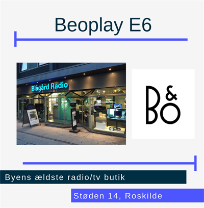 Beoplay E6 Roskilde